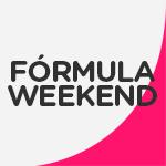 Fórmula Weekend