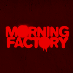 Morning Factory