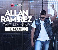 "Allan Ramirez presenta ""Take my hand – The remixes"""