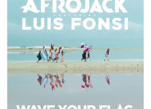 Afrojack + Luis Fonsi = Wave Your Flag