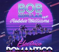 Candidato 22. ▷ Bob Sinclar + Robbie Williams = Electrico Romantico