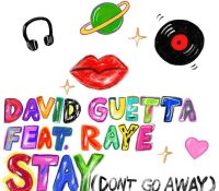 Candidato 14. ▽ David Guetta + Raye = Stay (Don't Go Away)