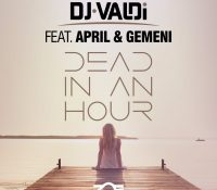 Candidato 17. △ Dj Valdi + April + Gemeni = Dead In An Hour