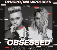 Candidato 18. ▷ Dynoro + Ina Wroldsen = Obssesed