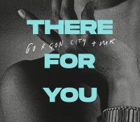 Candidato 15. ▽ Gorgon City + MK = There For You