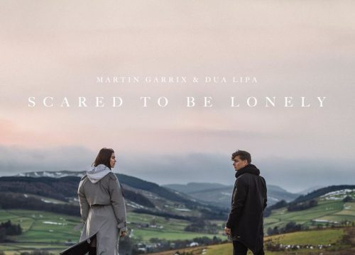 Martin Garrix + Dua Lipa = Scared To Be Lonely