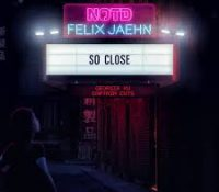 Candidato 20. △ NOTD + Felix Jaehn = So Close