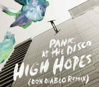 Candidato 13. ▽ Panic! At the Disco = High Hopes (Don Diablo Remix)