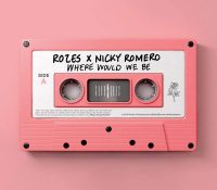 Candidato 24. ▽ Rozes + Nicky Romero = Where Would We Be