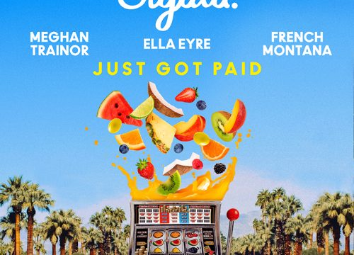 Sigala + Ella Eyre + Meghan Trainor + French Montana = Just Got Paid