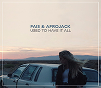 FAIS & AFROJACK VUELVEN A SORPRENDERNOS JUNTOS CON 'USED TO HAVE IT ALL'