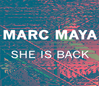 MARC MAYA PRESENTA 'SHE IS BACK'