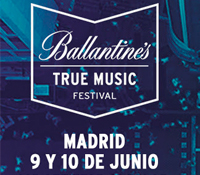BALLANTINE´S TRUE MUSIC FESTIVAL LLEGA POR PRIMERA VEZ A MADRID