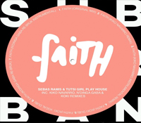 TUTSI GIRL PLAY HOUSE PRESENTAN 'FAITH REMIXES EP' (SUB_URBAN 25)