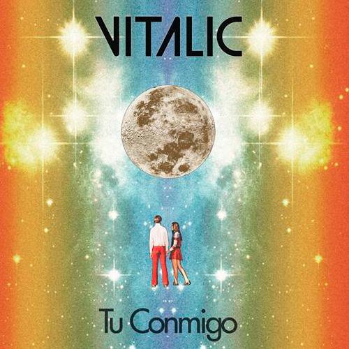 """VITALIC PRESENTA """"TU CONMIGO"""", SU NUEVO SINGLE JUNTO A LA BIEN QUERIDA"""