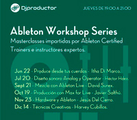Las Ableton Workshop Series llegan a la Escuela DJ Productor