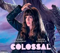 """Ya está disponible el tráiler DE  """"COLOSSAL"""", PROTAGONIZADA POR ANNE HATHAWAY Y JASON SUDEIKIS"""