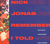 "NICK JONAS LANZA ""REMEMBER I TOLD YOU"" JUNTO A ANNE MARIE Y MIKE POSNER"