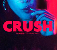 "El dúo de productores LOWLIGHT presenta ""Crush""  ft. JOHN GRVY"