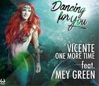 """""""Dancing for you"""" es el nuevo trabajo de Vicente One More Time junto a Mey Green"""