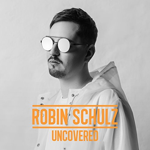 "ROBIN SCHULZ PRESENTA ""UNCOVERED"", SU TERCER ÁLBUM"