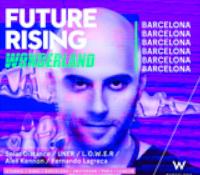 W Hotels Worldwide y Mixcloud traen a Uner en el segundo volumen de Future Rising: Wonderland