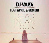 "DJ VALDI VUELVE A LA CARGA CON ""DEAD IN AN HOUR"""