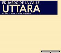 EDUARDO DE LA CALLE PRESENTA 'UTTARA EP'