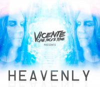 "TE PRESENTAMOS ""HEAVENLY"", LA NUEVA BOMBA DE VICENTE ONE MORE TIME"