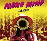 Mono Mind, a la busca del éxito con LaLaLove