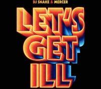 """DJ SNAKE REVIENTA EL VERANO CON """"LET'S GET ILL"""""""