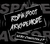 EL NUEVO TEMA DE ARKADEMODE & ROBIN BOOT 'WEIRD CONNECTION EP'