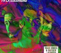 "Taao Kross & Rayden se van ""pa la oscuridad"""