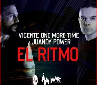 "VICENTE ONE MORE TIME & JUANDY POWER UNEN FUERZAS Y PRESENTAN ""EL RITMO"""
