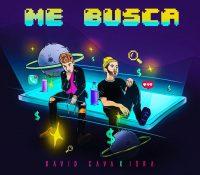 """""""Me Busca"""" es el nuevo single de David Cava junto a Isra"""