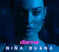 """DIANNA estrena su nueva canción """"Niña Buena"""""""
