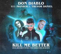 """Don Diablo lanza su nuevo tema """"Kill Me Better"""""""