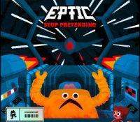 Eptic nos muestra qué es el buen dubstep con 'Stop Pretending'