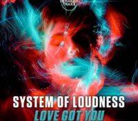 System of Loudness presenta su nuevo trabajo 'Love Got You'