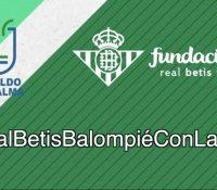 El Real Betis Balompié y su Fundación ponen en marcha la campaña 'El Real Betis Balompié con La Palma'